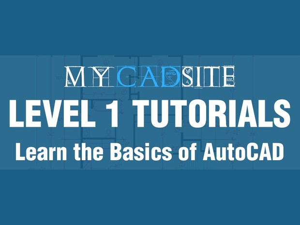 AutoCAD Tutorials from myCADsite.com - LEVEL 1 ONLY - 13 Tutorials, 30 Videos