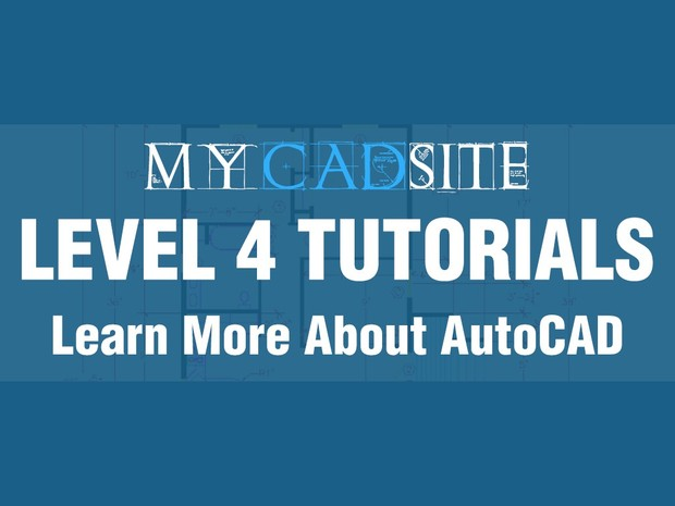 AutoCAD Tutorials from myCADsite.com - LEVEL 4 ONLY - 13 Tutorials, 12 Videos