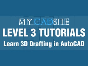 AutoCAD Tutorials from myCADsite.com - LEVEL 3 ONLY - 18 Tutorials, 18 Videos