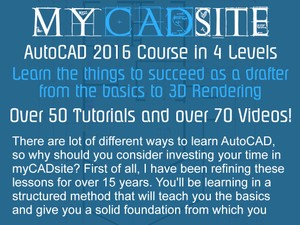AutoCAD 2016 Tutorials & Videos - Complete course in 4 levels from myCADsite.com