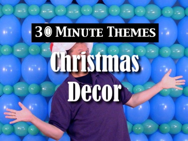 """30 Minute Themes - Christmas"" with Steven Jones - Balloon Decor Instructional Video"