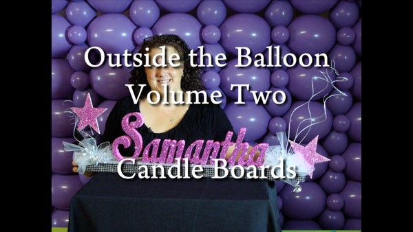 Outside the Balloon - Candle Boards with Patty Sorell, CBA - Decor Instructional Video