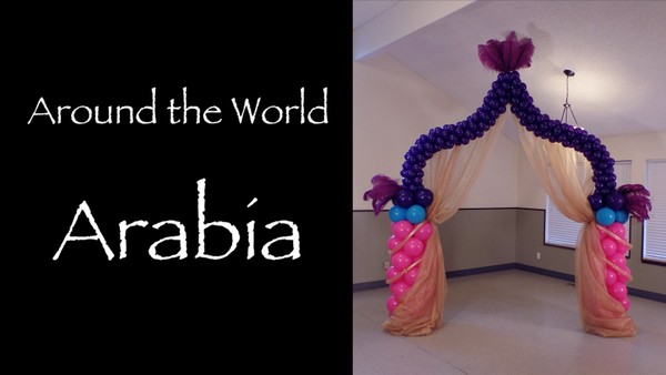 """Around the World - Arabia"" with Melissa Vinson, CBA - Balloon Decor Instructional Video"