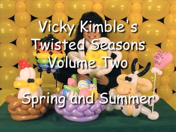 """Twisted Seasons Volume Two: Spring and Summer"" with Vicky Kimble, CBA - Balloon Twisting Video"