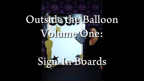 Outside the Balloon - Sign In Boards with Patty Sorell, CBA - Decor Instructional Video