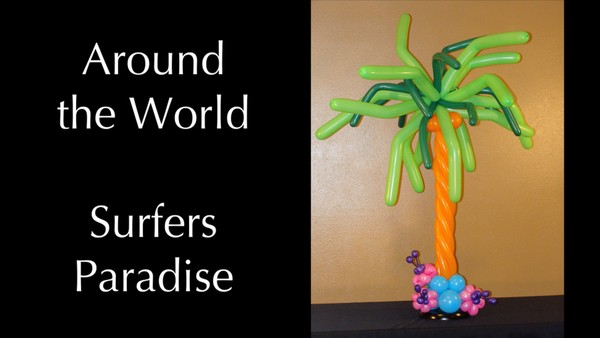 """Around the World - Surfers Paradise"" with Melissa Vinson, CBA - Balloon Decor Instructional Video"