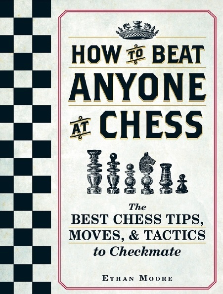 HOW TO BEAT ANYONE AT CHESS