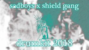 SADBOYS X SHIELD GANG DRUMKIT 2018