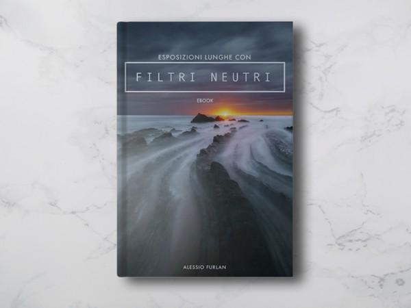 Esposizioni Lunghe con filtri neutri (eBook)