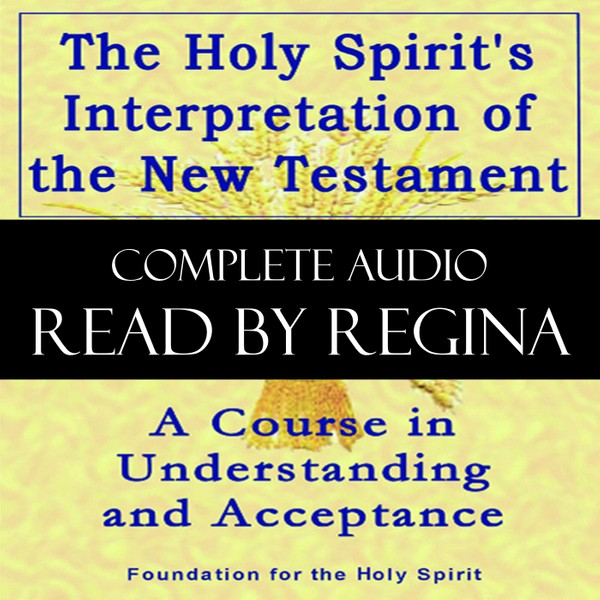 NTI – The Holy Spirit's Interpretation of the New Testament – MP3 Audio