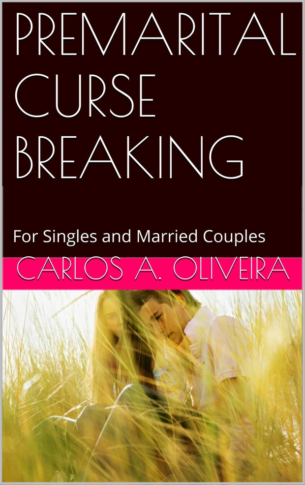 PREMARITAL CURSE BREAKING eBook by Brother Carlos A. Oliveira