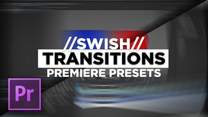 //SWISH// Transition Presets for Premiere Pro by DOD Media
