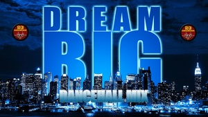 DREAM BIG{DANCEHALL MIX} - JUNE 2017 -  Mix by Djinfluence