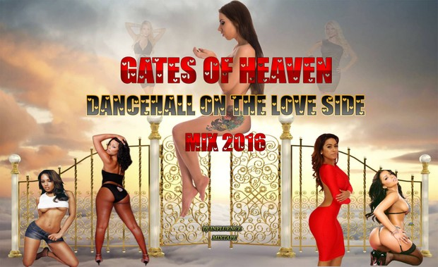 Gates of heaven dancehall mix on the love side