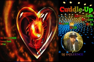 Cuddle Up - Lovers Rock (Reggae) August 2015 Mix by DJ INFLUENCE