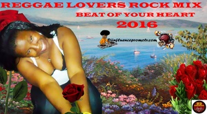 Reggae Lovers Rock Mix 2016 Beat Of My Heart  by Dj Influence