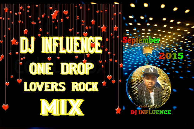 DJ INFLUENCE ONE DROP LOVERS ROCK MIX