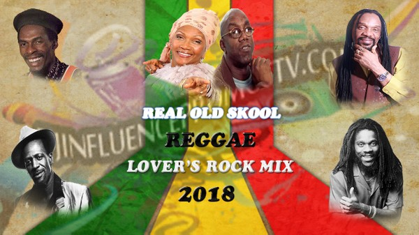 REAL REGGAE LOVER'S ROCK MIX (JUNE 2018) BY DJINFLUENCE