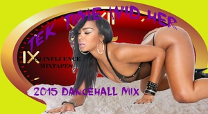 Tek Time Wid Her 2015 dancehall mix:Bounty Killer,Mavado,Gully Bop,Aidonia & many more
