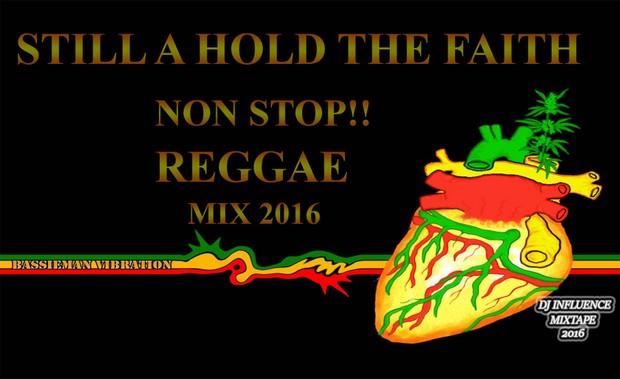 Still A hold the faith - non stop reggae mix 2016