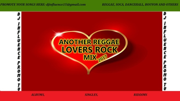 Another Reggae Lovers Rock 2017 Mix by Djinfluence