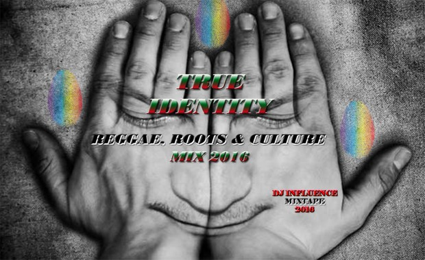True Identity - Reggae, Roots & Culture mix 2016 by dj influence