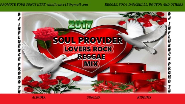 Soul Provider Lovers Rock 2017 Mix by Djinfluence