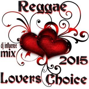 Lovers Choice (Reggae) 2015 Mix