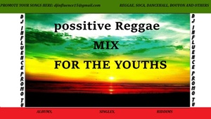 Possitive Reggae For The Youths Mix by djinfluence