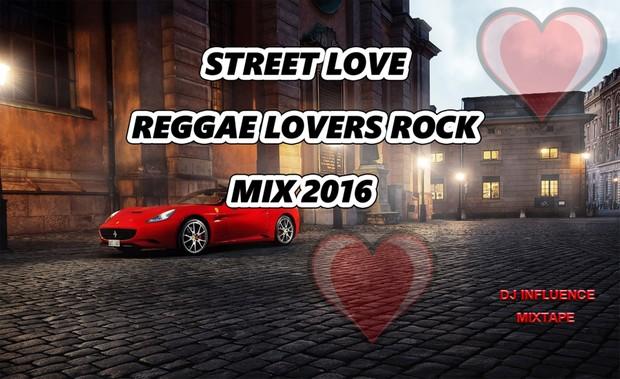 Street love  - Lovers rock mix 2016 by djinfluence