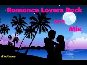 Brand NEW Romance Lovers Rock MIX by DJ INFLUENCE