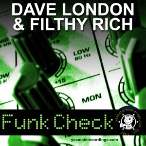 Dave London & Filthy Rich - Funk Check