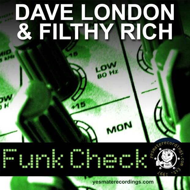 Dave London & Filthy Rich - Funk Check