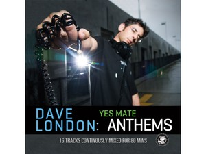 Dave London - Yes Mate Anthems