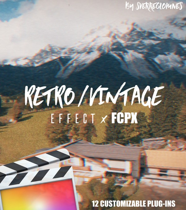 12 RETRO/VINTAGE Film Look Effects (Custom) - Final Cut Pro X