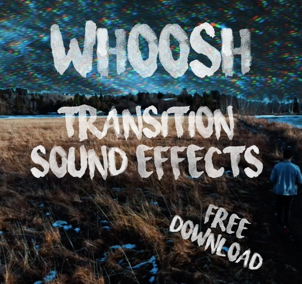 «WHOOSH 1 0» // 12 FREE Transition Sound Effects