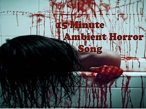 Scary Ambient Soundtrack 15 minutes