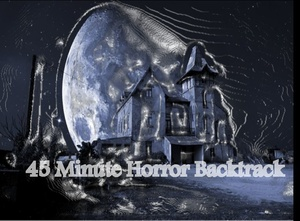 45 Minute Long Halloween Horror Back Track Music For Creepy Haunted Houses