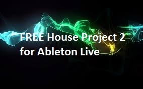 FREE House Project 2 for Ableton Live
