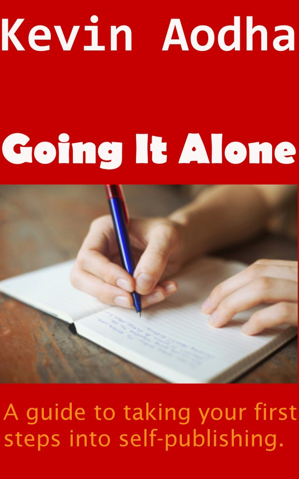 Going It Alone - A guide to taking your first steps into self-publishing.