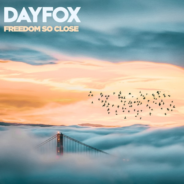 DayFox - Freedom So Close (Full Product)