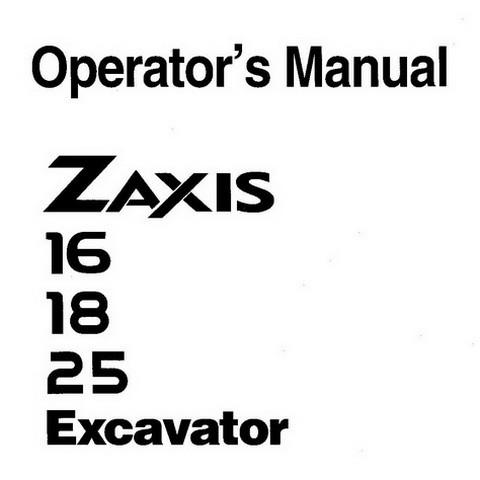 Hitachi ZX16, ZX18, ZX25 Excavator Operator's Manual