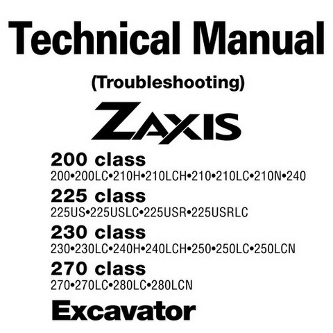 Hitachi Zaxis 200, 225, 230, 270 Class Hydraulic Excavator Technical Troubleshooting Manual