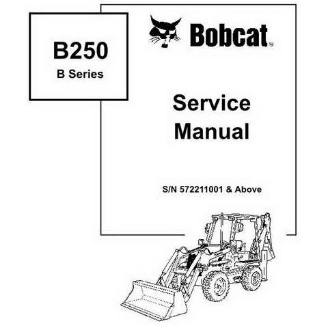Bobcat B250 Loader Backhoe Workshop Repair Service Manual - 6902715