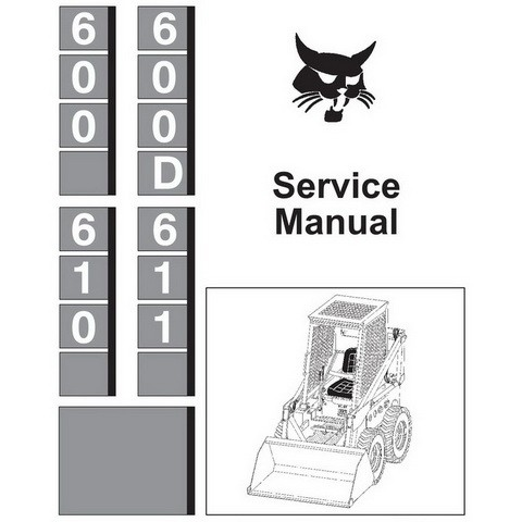 Bobcat 600, 600D, 610, 611 Skid-Steer Loader Repair Service Manual - 6556276