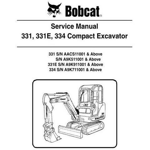 Bobcat 331, 331E, 334 Compact Excavator Repair Service Manual - 6986943