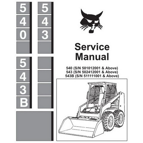 Bobcat 540, 543 Skid-Steer Loader Repair Service Manual - 6566532