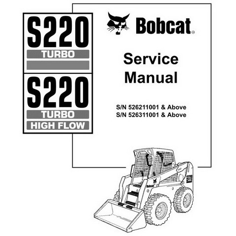 Bobcat S220 Turbo, S220 Turbo High Flow Skid-Steer Loader Repair Service Manual - 6902722