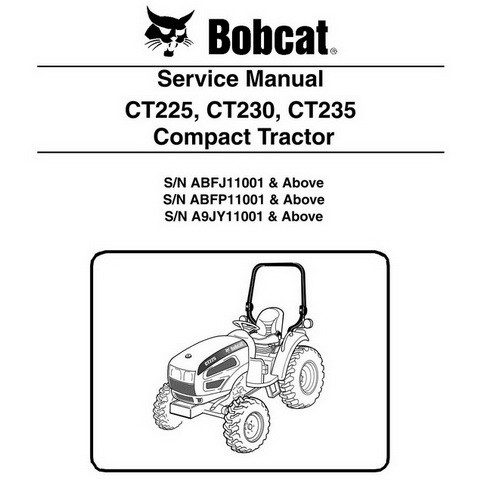 Bobcat CT225, CT230, CT235 Compact Tractor Repair Service Manual - 6987029