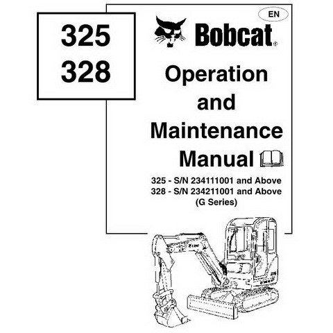 Bobcat 325, 328 Excavator Operation and Maintenance Manual - 6902610-EN